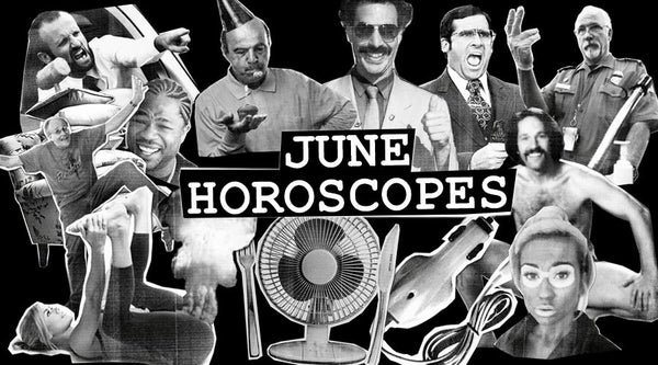 WHAT'S YOUR JUNE HOROSCOPE?