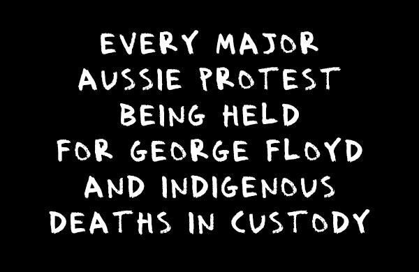 Every Major Aussie Protest Being Held For George Floyd & Indigenous Deaths in Custody