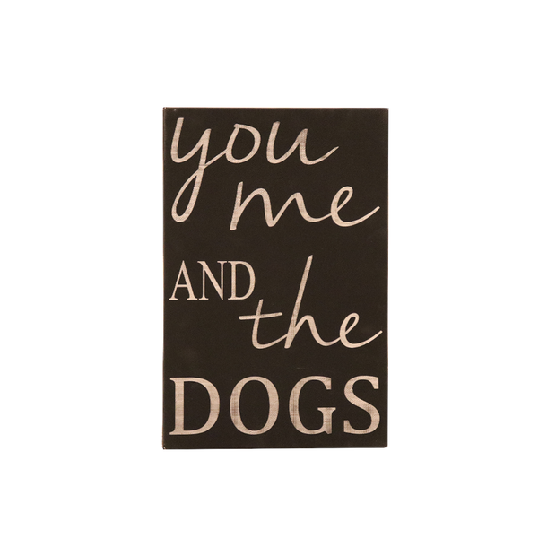 "12"" x18"" Sign -""You, me and the dog"""