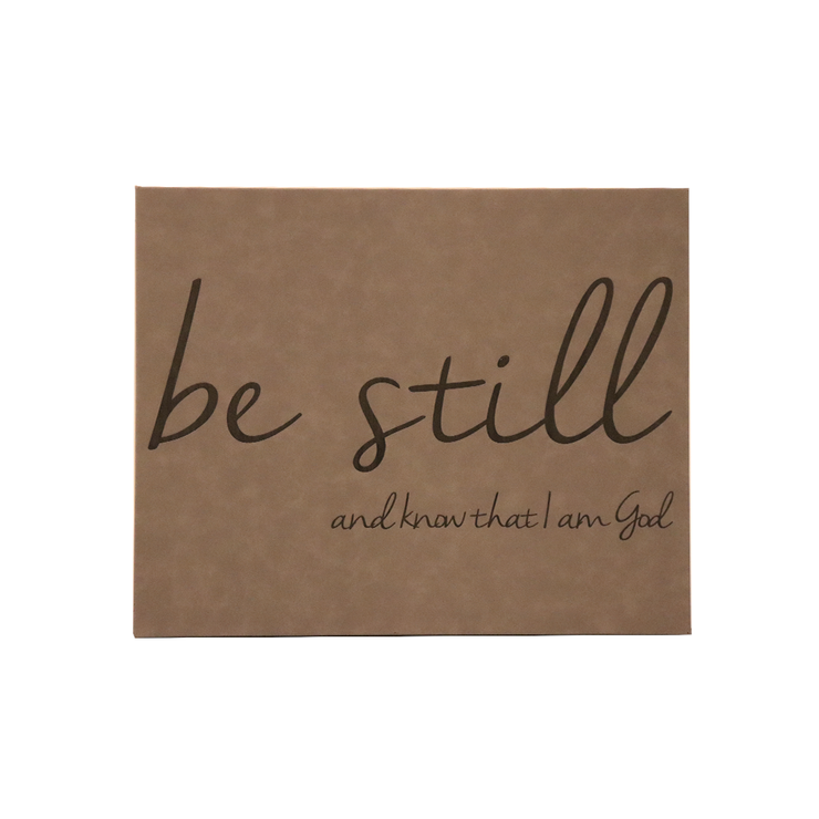 "20"" x16"" Sign -""Be still and know..."""