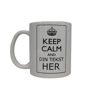 Krus med teksten keep calm and din tekst her