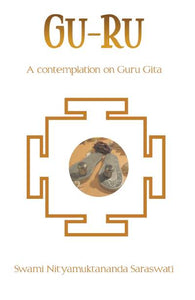 Gu-Ru   a contemplation on Guru Gita - book SN