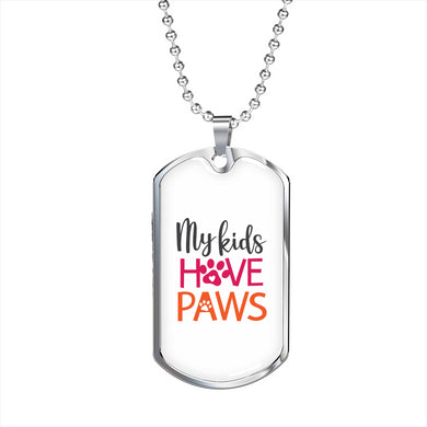 My Kids Have Paws Military Necklace