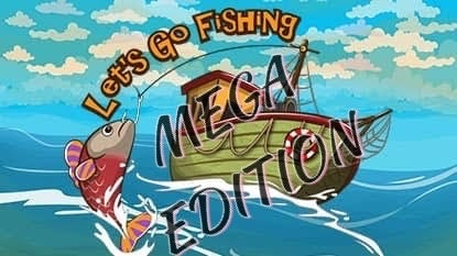 Let's Go Fishing MEGA Edition - PRESALE - Friday 10th of July