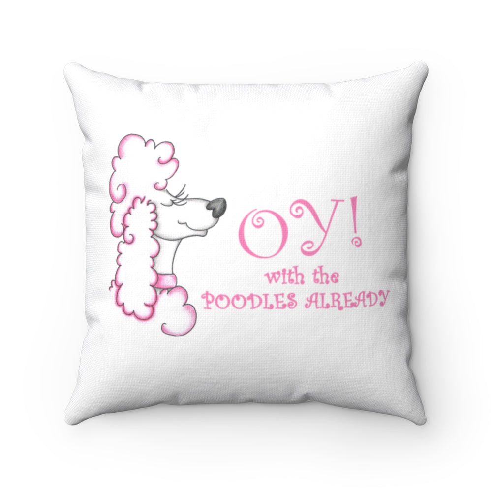 OY! with Poodle! Spun Polyester Square Pillow - FandomFix.com
