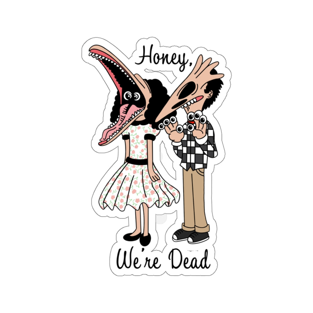 We're Dead Kiss-Cut Stickers