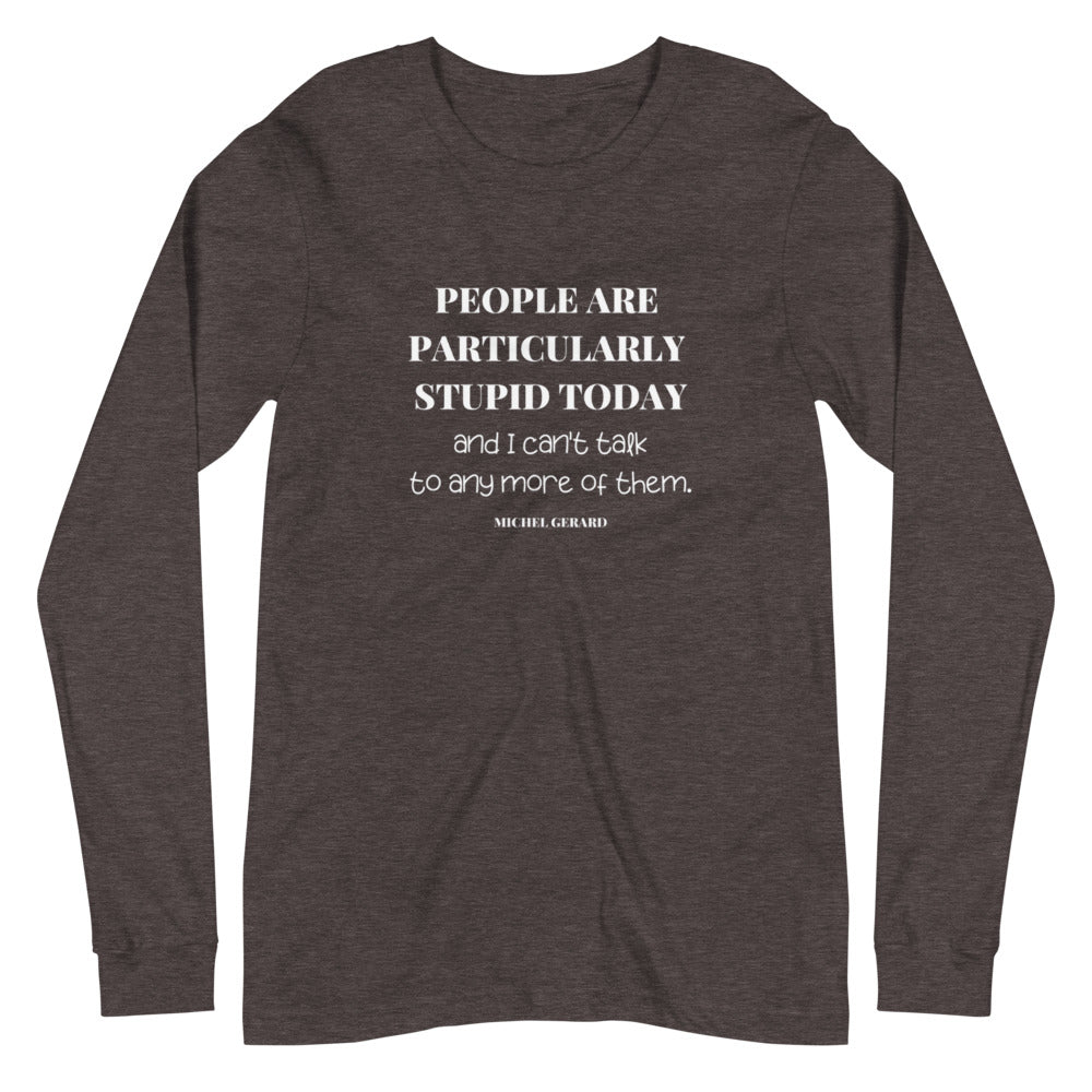 Particularly Stupid Long Sleeve Tee - FandomFix.com