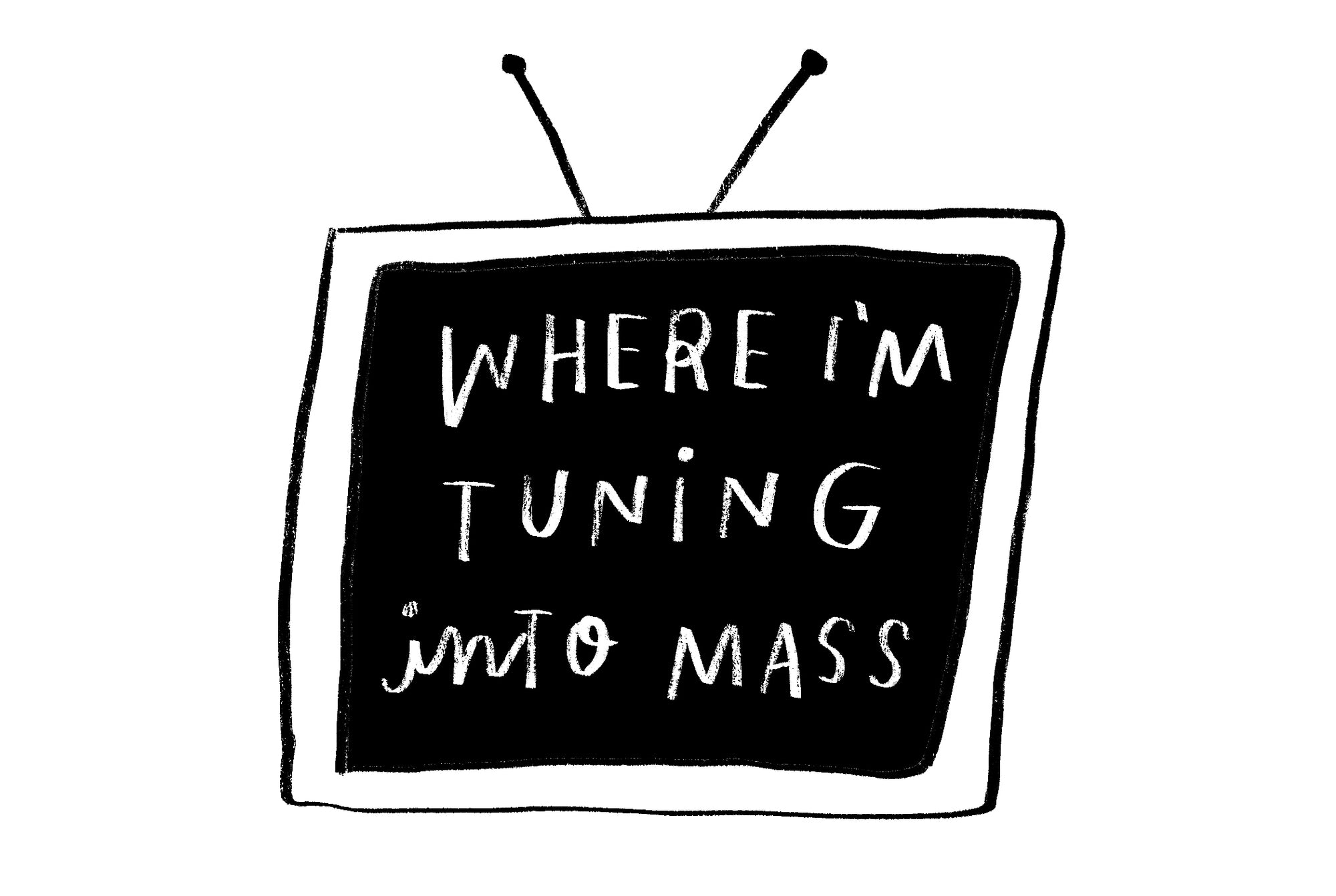 Where I'm tuning into Mass