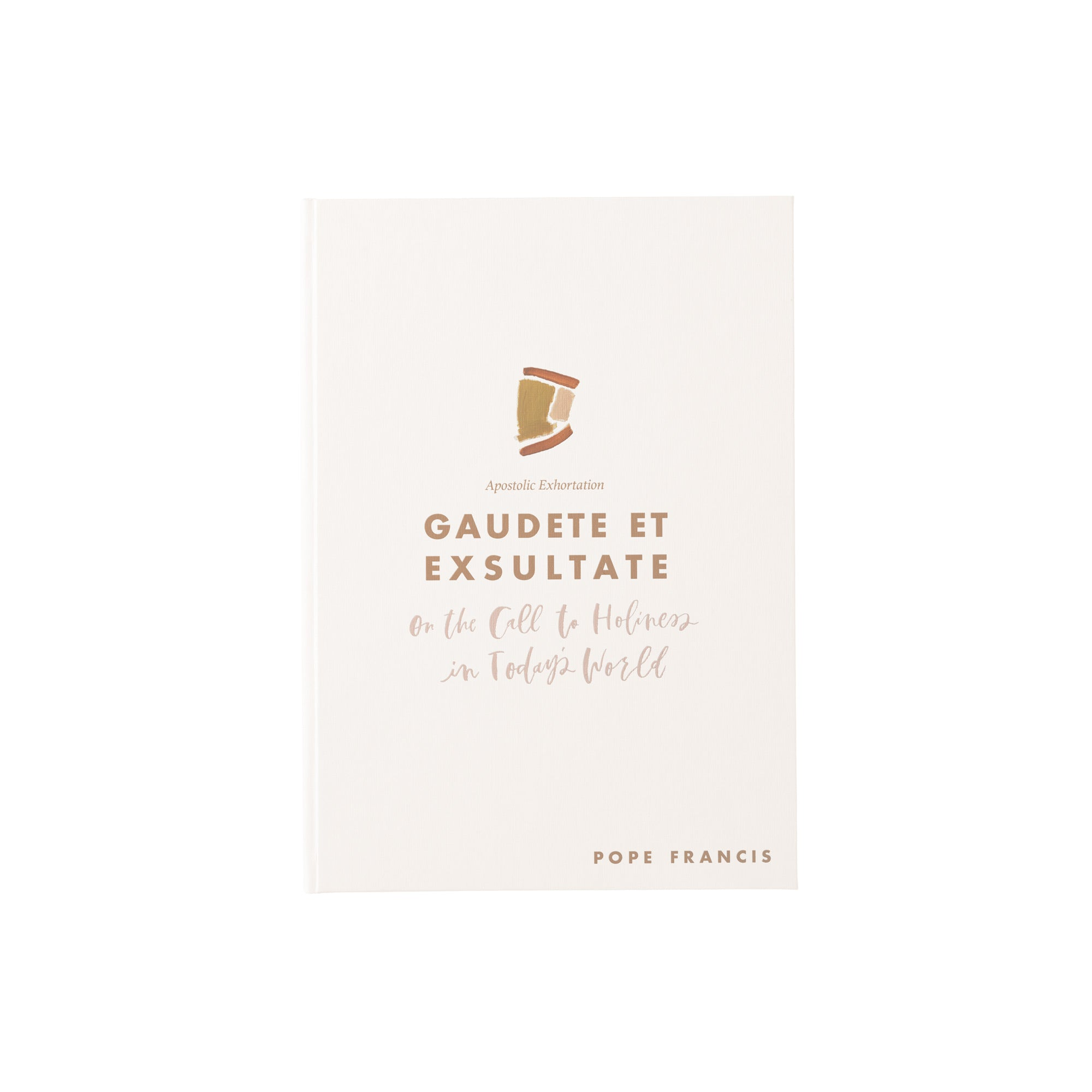 FACTORY SECONDS - Apostolic Exhortation // Gaudete Et Exsultate: On the Call to Holiness by Pope Francis