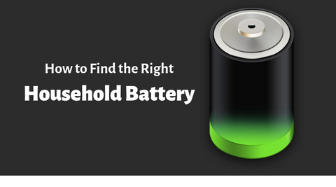 How to Find the Right Household Battery