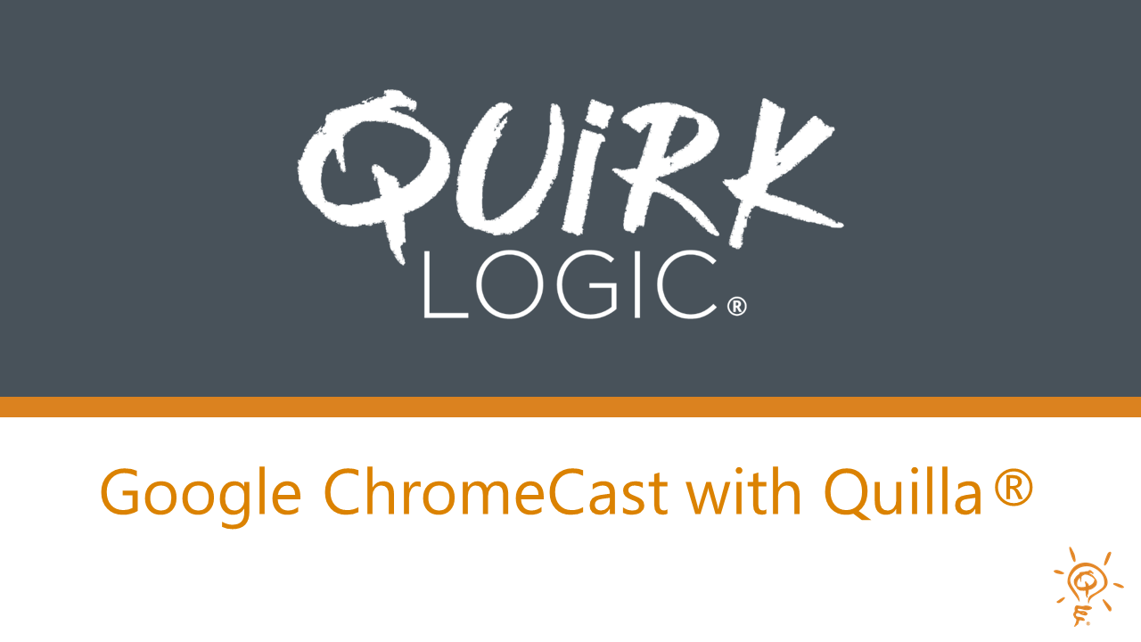 Training: Google ChromeCast with Quilla