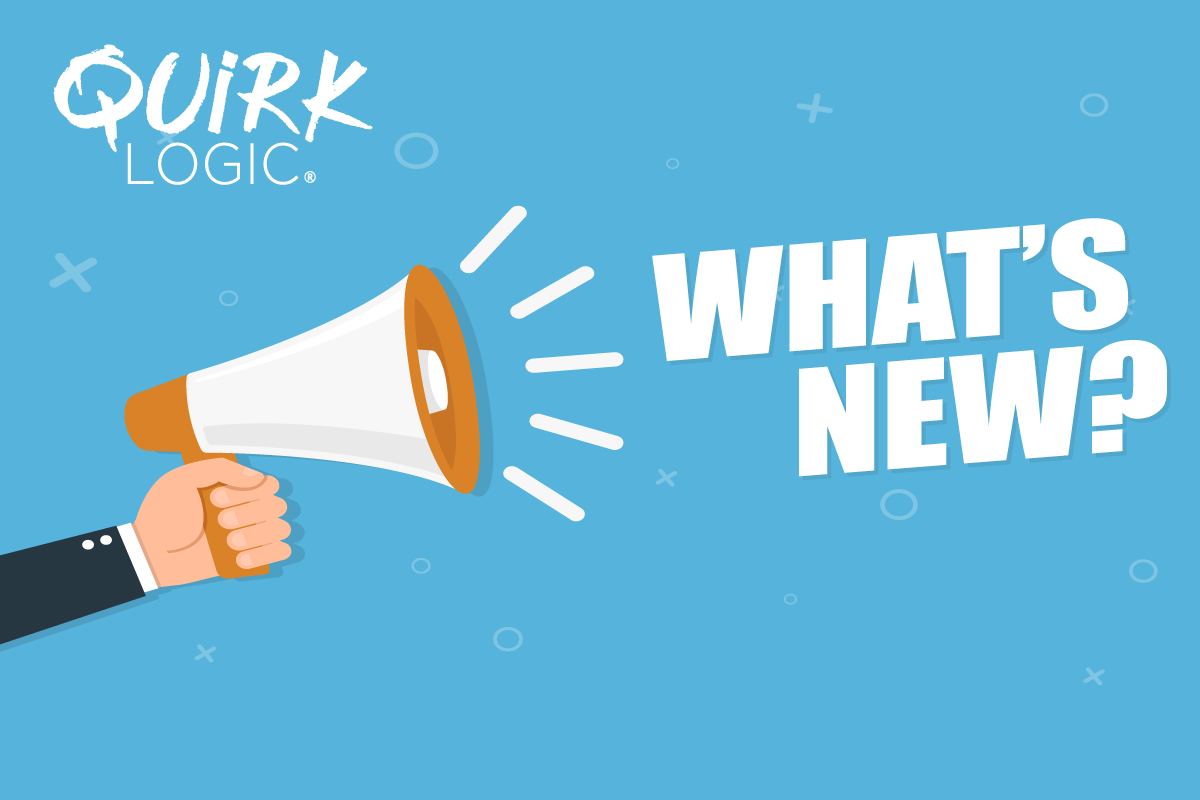 What's New at QuirkLogic! - April 2020