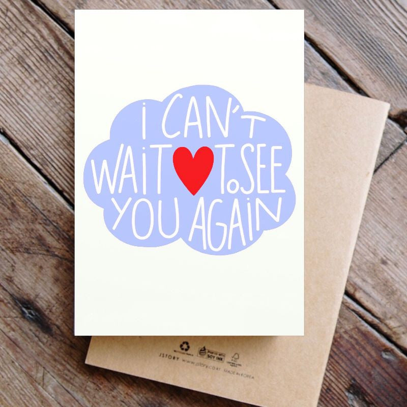 I can't wait to see you again - Greeting Card