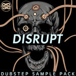 Disrupt - Dubstep Sample Pack - Loop Cult
