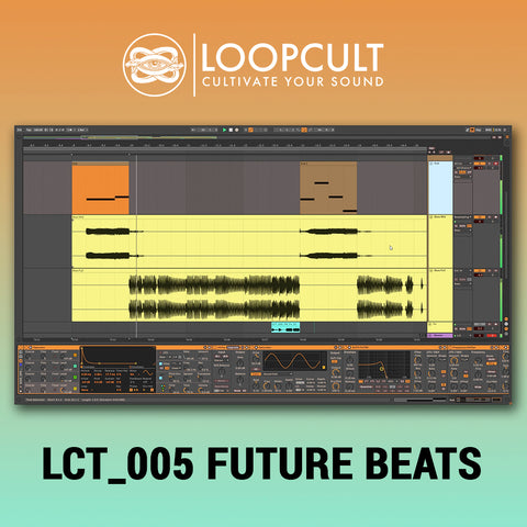 LCT 005 Future Beats Ableton Live 10 Template - Loop Cult