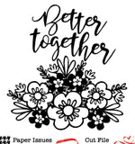 Better Together-Free Cut File