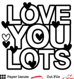 Love You Lots-Free Cut File