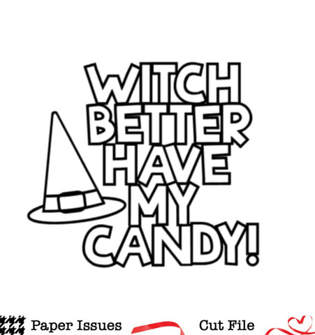 Witch Better Have My Candy Free Cut File Paper Issues