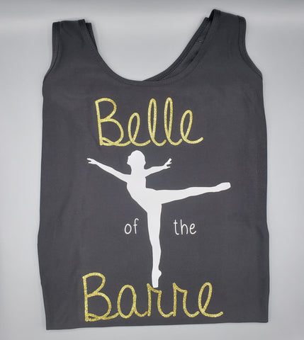 Belle of the Barre - Barre - Workout - Tank - Shirt