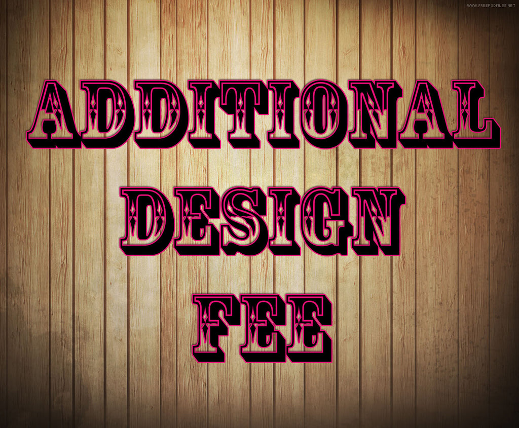 Additional Design Fee