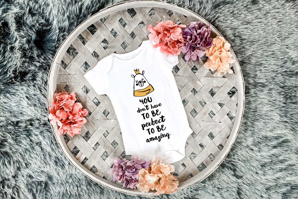 Don't Have to be Perfect - Baby - Onesie