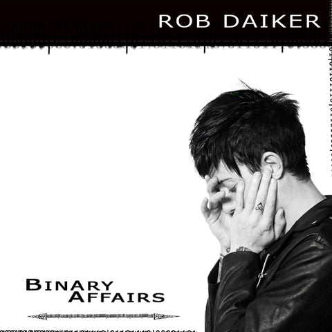 Binary Affairs - Rob Daiker