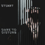 Dare To Disturb - Stuart