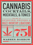 Cannabis Cocktails, Mocktails & Tonics by Warren Bobrow - The MARY Marketplace