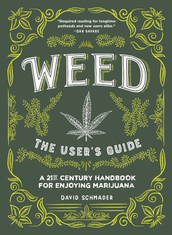 Weed: The User's Guide: A 21st Century Handbook for Enjoying Marijuana - The MARY Marketplace