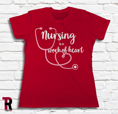 """Nursing Is A Work Of Heart"" Women's BELLA+CANVAS Women's Tee"