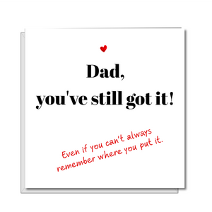 funny fathers day card still got it