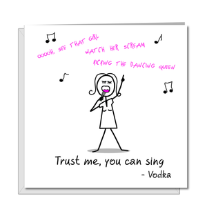 trust me you can sing vodka card