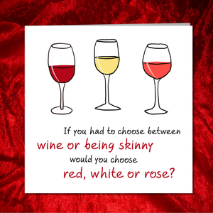 Funny Birthday card for Wine Lover - Mum Mom Girlfriend or Girl Friend - Friendship Any occasion Card. Funny humorous fun - red white rose