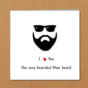 Sexy Beard Card for boyfriend, husband, male friend Valentines Day Anniversary Birthday Friendship card bearded beast moustache