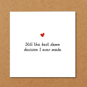 Funny Romantic Anniversary Card / Engagement Card / Wedding Card - Your Best Decision -  wife, husband