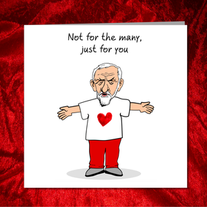 Jeremy Corbyn Valentines Day Card - Jezza Love Labour Party - Funny, humorous and amusing Corbyn Cartoon