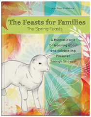 Feasts for Families The Spring Feasts