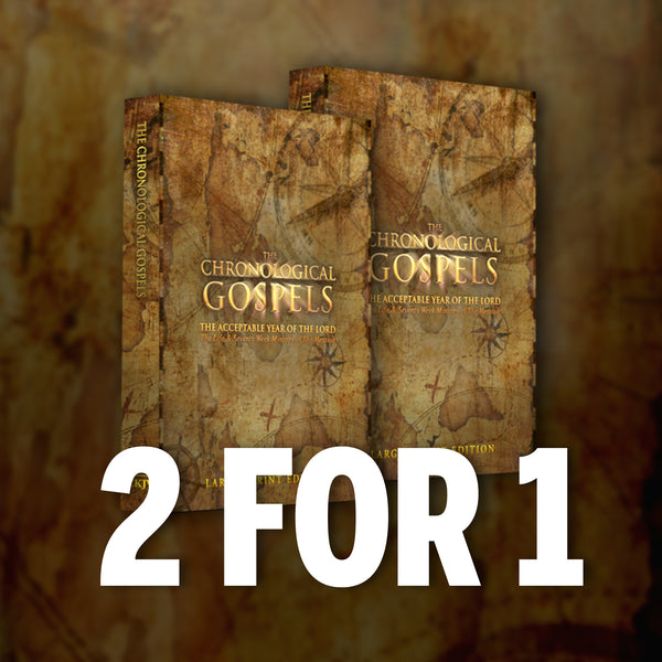 The Chronological Gospels Bible LARGER PRINT - BUY ONE GIVE ONE (July 2020)