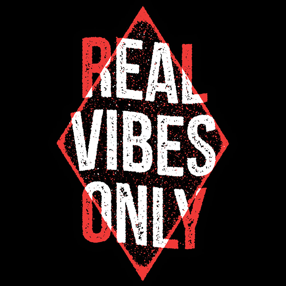 Real Vibes Only