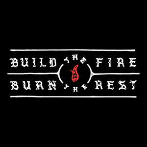 Build The Fire