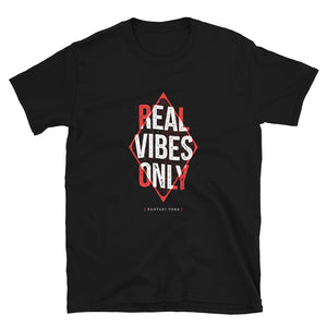 Real Vibes Only Unisex Tee