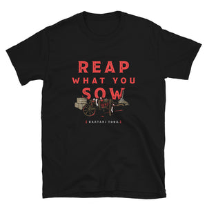 Reap What You Sow Unisex Tee