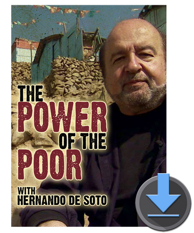 The Power of the Poor with Hernando deSoto - Digital HD