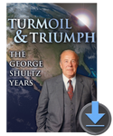 Turmoil & Triumph: The George Shultz Years - Digital HD