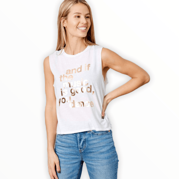 And if the music is good, you dance graphic tank
