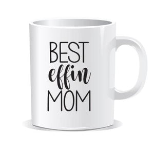 Best Effin Mom Coffee Mug