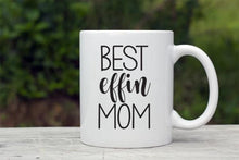 Load image into Gallery viewer, Best Effin Mom Coffee Mug