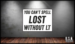 You Can't Spell Lost Without LT Sticker