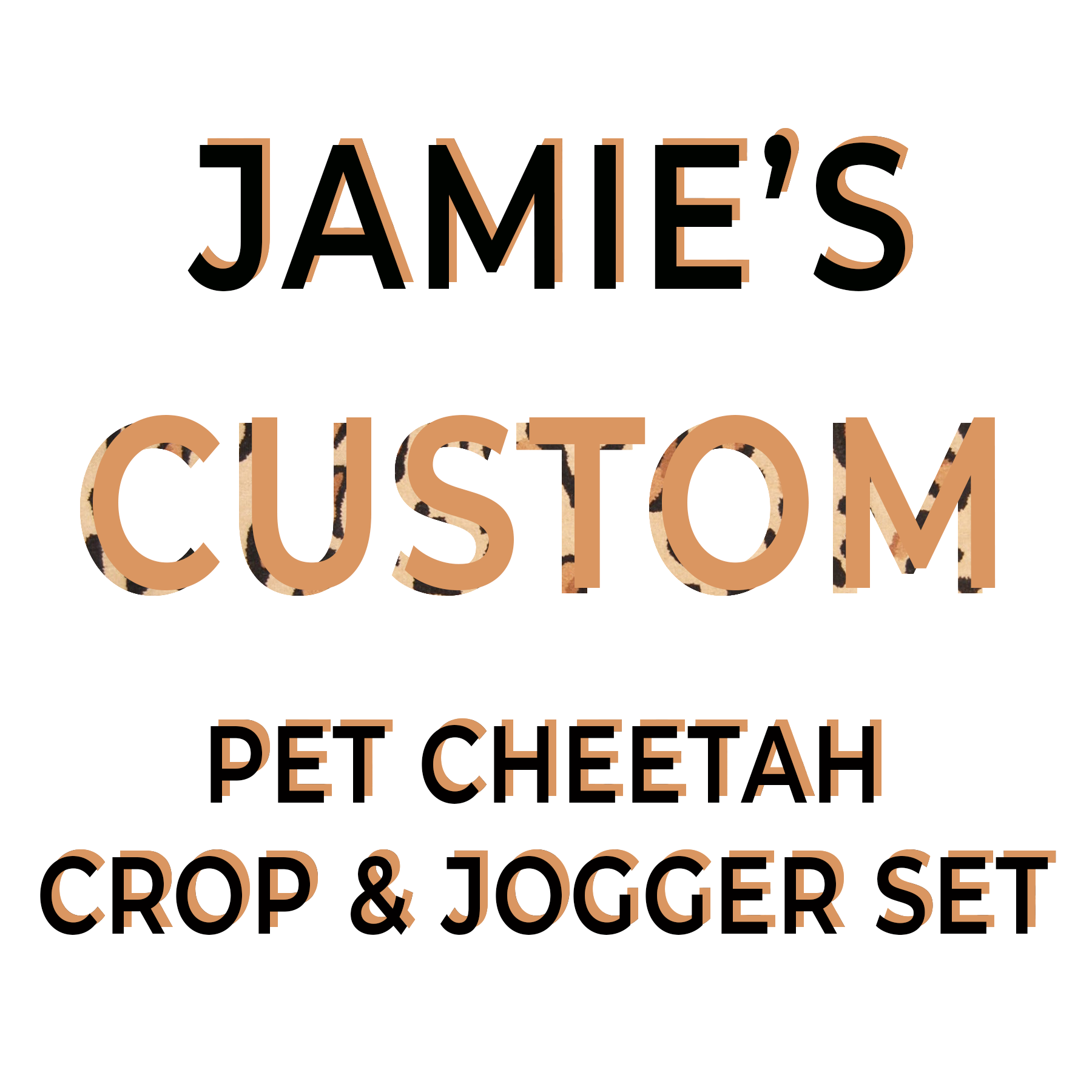 JAMIE'S CUSTOM PET CHEETAH CROPTOP & JOGGER SET