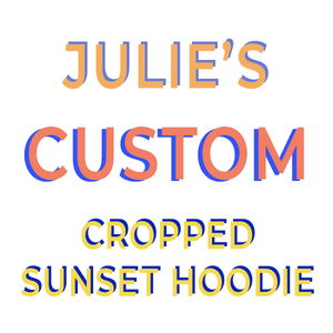 JULIE'S CUSTOM CROPPED SUNSET HOODIE
